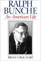 Ralph Bunche: An American Life by Brian…