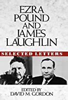 Ezra Pound and James Laughlin Selected…