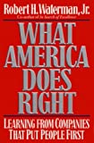 Waterman, Robert H., Jr.: What America Does Right: Learning from Companies That Put People First
