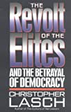 Christopher Lasch: The Revolt of the Elites: And the Betrayal of Democracy