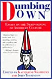 Simon, John: Dumbing Down: Essays on the Strip Mining of American Culture