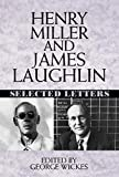 Laughlin, James: Henry Miller and James Laughlin: Selected Letters