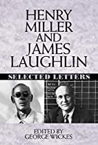 Henry Miller and James Laughlin: Selected…