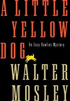 A Little Yellow Dog: An Easy Rawlins Mystery…