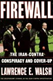 Walsh, Lawrence E.: Firewall: The Iran-Contra Conspiracy and Cover-Up