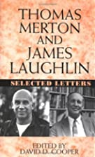Thomas Merton and James Laughlin: Selected…