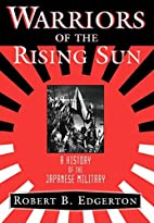 Warriors Of The Rising Sun: A History Of The…