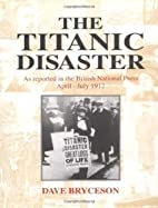 The Titanic Disaster: As Reported in the…