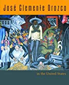 Jose Clemente Orozco in the United States,…