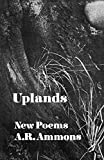 Ammons, A. R.: Uplands: New Poems