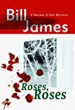 James, Bill: Roses, Roses (Harpur & Iles Mystery)