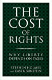 Stephen Holmes: The Cost of Rights: Why Liberty Depends on Taxes