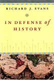 Evans, Richard J.: In Defense of History