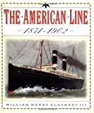Flayhart, William Henry: The American Line: (1871-1902)