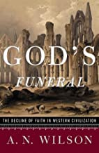God's Funeral: The Decline of Faith in…