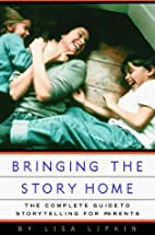 Bringing the Story Home: The Complete Guide…