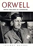 Meyers, Jeffrey: Orwell: Wintry Conscience of a Generation