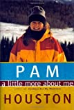 Houston, Pam: A Little More About Me