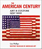 Phillips, Lisa: The American Century : Art and Culture, 1950-2000