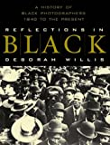 Willis, Deborah: Reflections in Black: A History of Black Photographers, 1840 to the Present