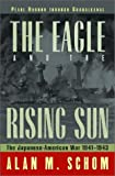 Schom, Alan Morris: The Eagle and the Rising Sun: The Japanese-American War, 1941-1943, Pearl Harbor Through Guadalcanal