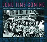 Lesy, Michael: Long Time Coming: A Photographic Portrait of America, 1935-1943