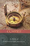 Gurney, Alan: Compass: A Story Of Exploration And Innovation