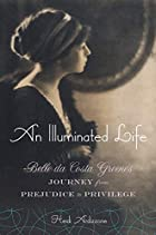 An Illuminated Life: Belle da Costa Greene's…