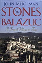 The Stones of Balazuc: A French Village in…