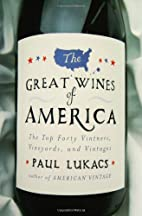 The Great Wines of America: The Top Forty…