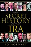 Moloney, Ed: A Secret History of the Ira