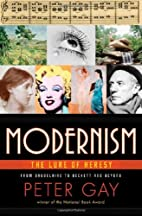 Modernism: The Lure of Heresy by Peter Gay