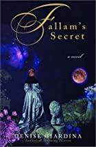 Fallam's Secret: A Novel by Denise Giardina