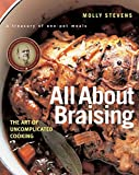 Stevens, Molly: All About Braising: The Art of Uncomplicated Cooking
