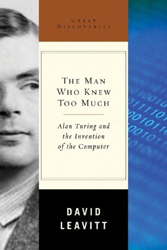 the-man-who-knew-too-much-alan-turing-and-the-invention-of-the-computer-great-discoveries