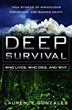 Gonzales, Laurence: Deep Survival: Who Lives, Who Dies, and Why  True Stories of Miraculous Endurance and Sudden Death