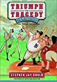 Stephen Jay Gould: Triumph and Tragedy in Mudville: A Lifelong Passion for Baseball