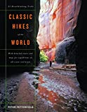 Potterfield, Peter: Classic Hikes Of The World: 23 Breathtaking Treks with detailed routes and maps for expeditions on six continents