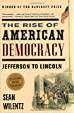 Wilentz, Sean: The Rise of American Democracy: Jefferson to Lincoln