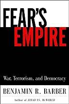 Fear's Empire: War, Terrorism, and Democracy…