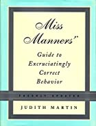 Miss Manners' guide to excruciatingly…