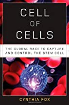 Cell of Cells: The Global Race to Capture…