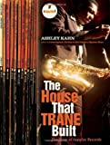 Ashley Kahn: The House That Trane Built: The Story of Impulse Records