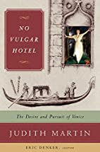 No Vulgar Hotel: The Desire and Pursuit of…