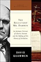 The Reluctant Mr. Darwin: An Intimate&hellip;