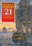 O'Brian, Patrick: 21 The Final Unfinished Voyage Of Jack Aubrey: The Unfinished Twenty First Novel In The Aubrey/maturin Series