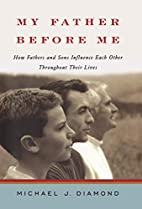 My Father Before Me: How Fathers and Sons…