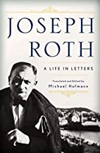 Joseph Roth: A Life in Letters by Joseph…