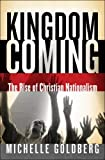 Goldberg, Michelle: Kingdom Coming: The Rise of Christian Nationalism