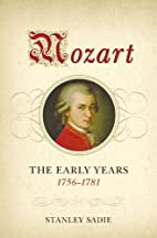 Mozart: The Early Years, 1756-1781 by…